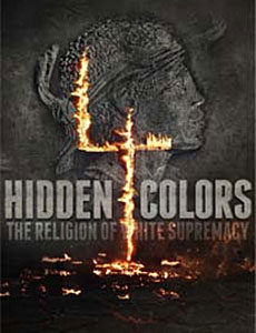 HIDDEN COLORS 4: THE RELIGION OF WHITE SUPREMACY