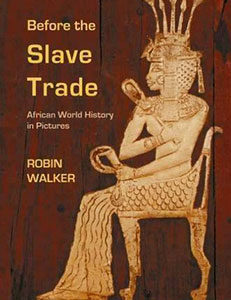 Before The Slave Trade: African World History in Pictures