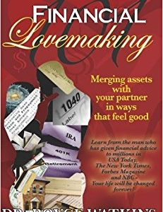 Financial Lovemaking 101: Merging Assets With Your Partner in Ways That Feel Good by Dr Boyce Watkins