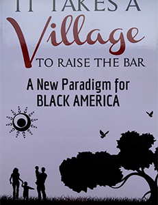 It Takes A Village to Raise The Bar: A New Paradigm for Black America by Dr Boyce Watkins