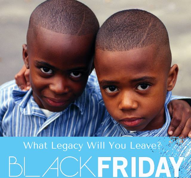 Black Friday: What Legacy will you leave?