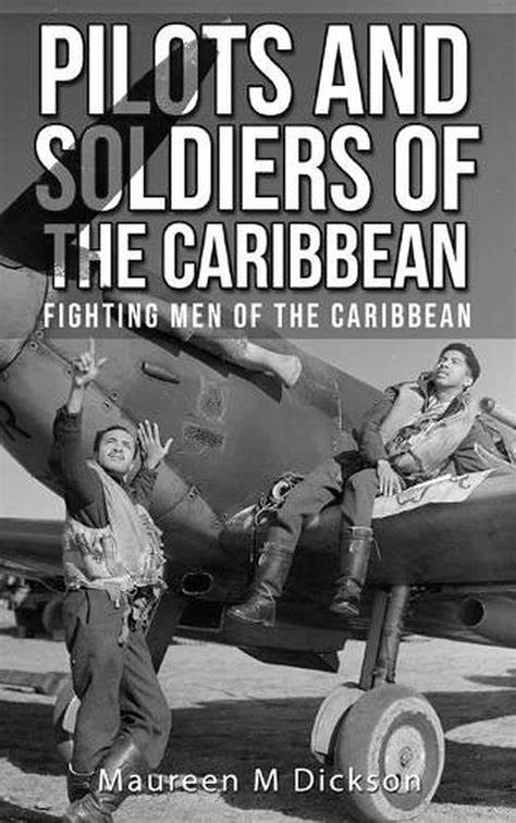 Presentation: Pilots and Soldiers of the Caribbean: Fighting Men of the Caribbean